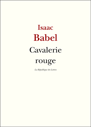 Isaac Babel Cavalerie rouge