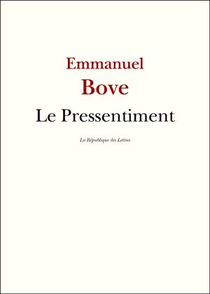 Emmanuel Bove Le Pressentiment