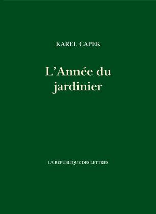 Karel Čapek L'année du jardinier