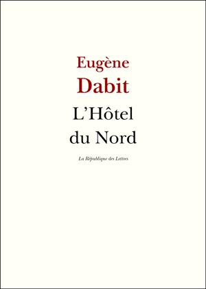 Eugène Dabit L'Hôtel du Nord