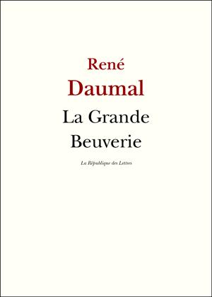 René Daumal La Grande Beuverie