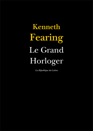 Kenneth Fearing Le Grand Horloger