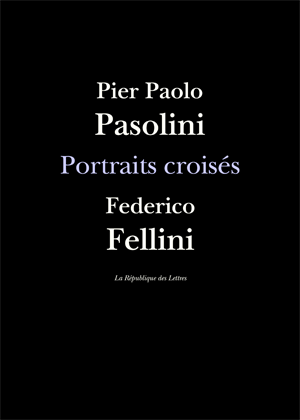 Fellini / Pasolini