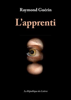 Raymond Guérin L'apprenti