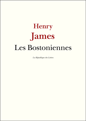 Henry James, Les Bostoniennes