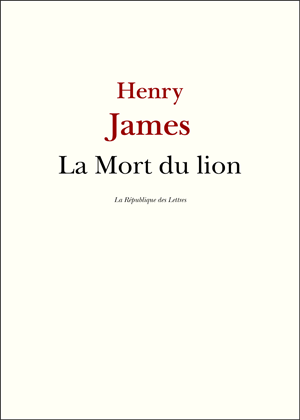 Henry James La Mort du lion