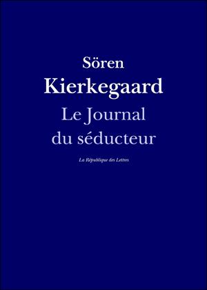 Sören Kierkegaard Le Journal du séducteur