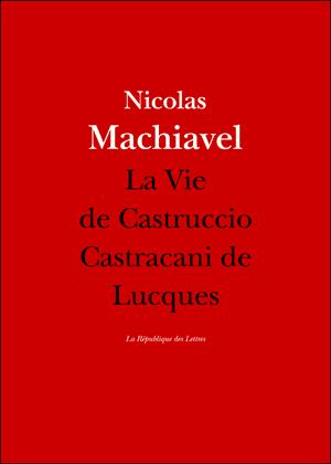 Nicolas Machiavel, La Vie de Castraccio Castracani de Lucques