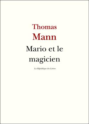 Thomas Mann Mario et le magicien