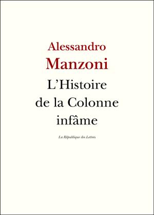 Alessandro Manzoni L'Histoire de la colonne infâme