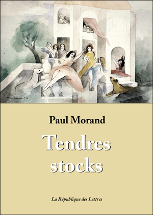 Paul Morand Tendres stocks