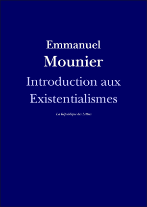 Emmanuel Mounier Introduction aux existentialismes