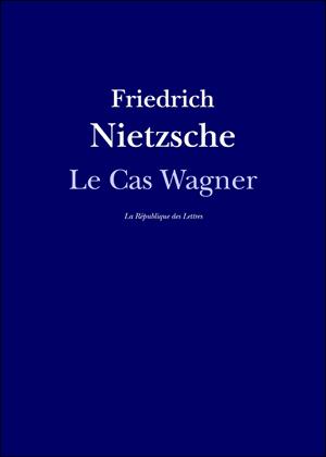 Friedrich Nietzsche, Richard Wagner