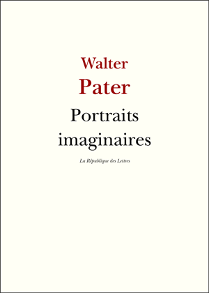 Walter Pater Portraits imaginaires