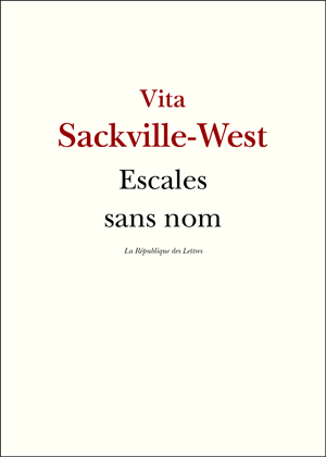 Vita Sackville-West, Escales sans nom