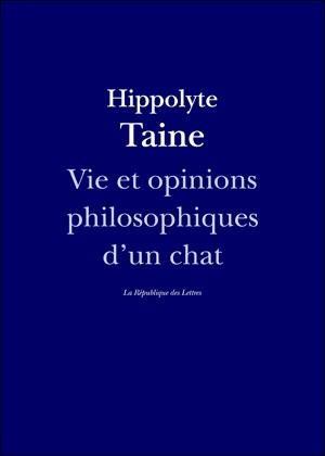 Hippolyte Taine Vie et opinions philosophiques d'un chat