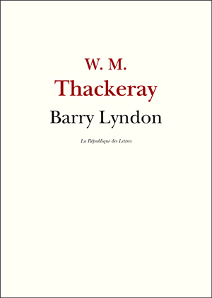W. M. Thackeray Barry Lyndon