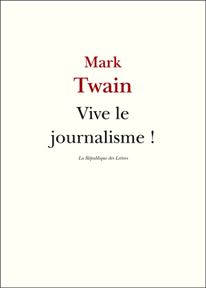 Mark Twain Vive le journalisme !