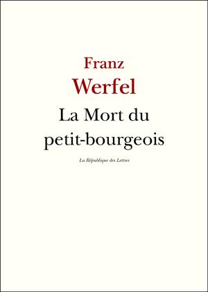 Franz Werfel, La Mort du petit-bourgeois