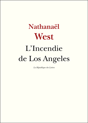 Nathanaël West L'incendie de Los Angeles