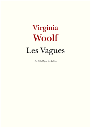 Virginia Woolf Les Vagues